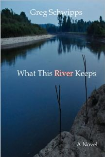 Greg Schwipps What This River Keeps.JPG